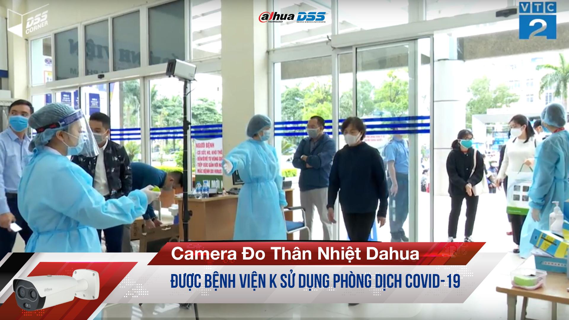 Camera đo thân nhiệt Dahua bệnh viện K đưa vào sử dụng