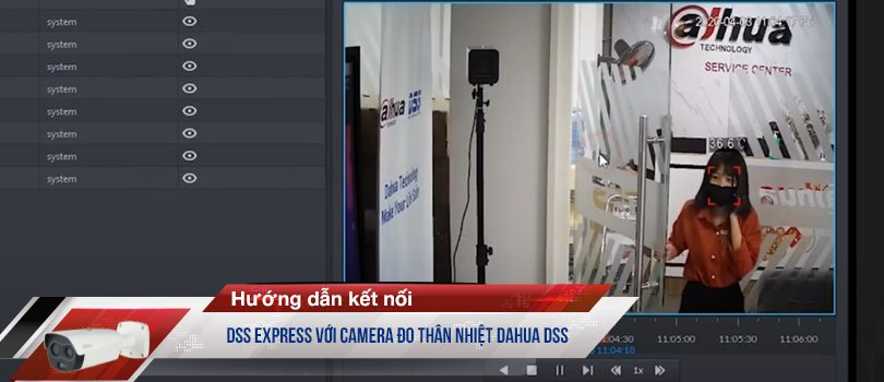 DSS Epress Hướng dẫn kết nối với camera đo thân nhiệt Dahua