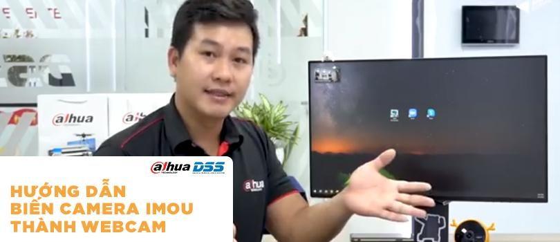 Hướng dẫn camera Imou thành Webcam