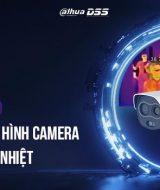 Lắp đặt và cấu hình camera thân nhiệt Dahua 2020
