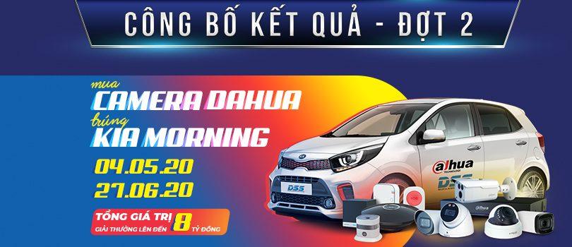 Kết quả khuyến mãi Mua camera Dahua Trúng xe KIA Morning